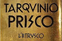 Tarquinio Prisco. L'Etrusco